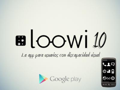 Loowi 10, la app para afectados de baja visión